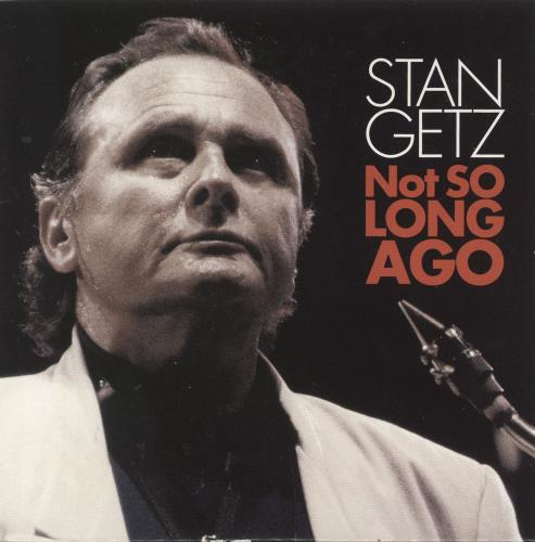 Stan Getz Not So Long Ago CD album (CDLP) Japanese SGQCDNO737458