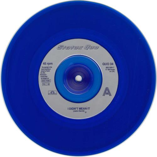 "Status Quo I Didn't Mean It - Blue Vinyl 7"" vinyl single (7 inch record) UK QUO07ID31359"
