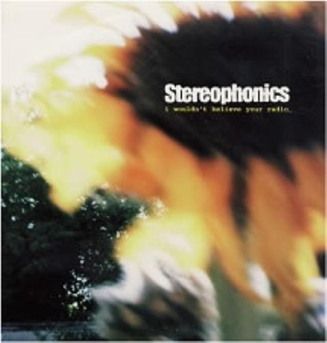 """Stereophonics I Wouldn't Believe Your Radio 7"""" vinyl single (7 inch record) UK OPH07IW179732"""