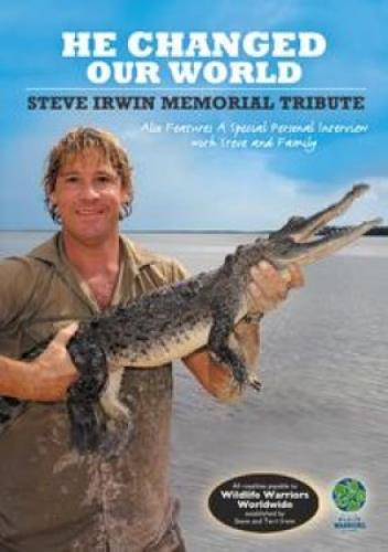 Steve Irwin He Changed Our World - Steve Irwin Memorial