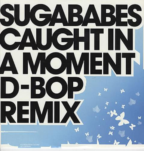 "Sugababes Caught In A Moment - D-Bop Remix 12"" vinyl single (12 inch record / Maxi-single) European SGB12CA303049"