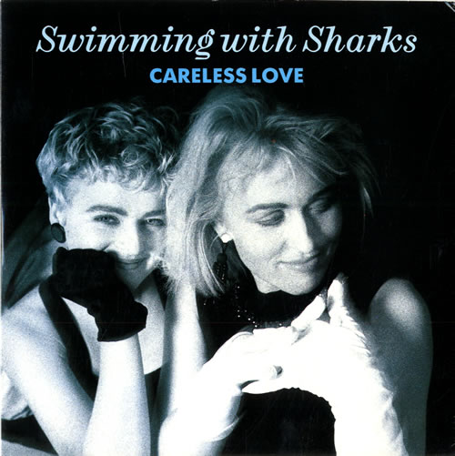 """Swimming With Sharks Careless Love 7"""" vinyl single (7 inch record) German SWH07CA557612"""