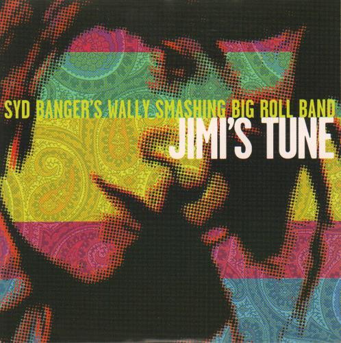 "Syd Banger's Wally Smashing Big Roll Band Jimi's Tune 7"" vinyl single (7 inch record) UK YYD07JI677139"