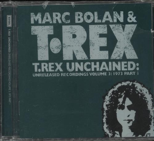 T-Rex / Tyrannosaurus Rex Unchained: Volume 3: 1973 Part 1 CD album (CDLP) German REXCDUN732917