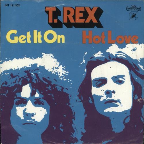 "T-Rex / Tyrannosaurus Rex Get It On 7"" vinyl single (7 inch record) German REX07GE173241"