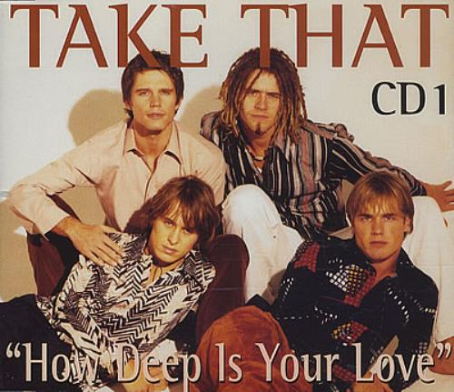 "Take That How Deep Is Your Love - CD1 CD single (CD5 / 5"") UK TAKC5HO61506"
