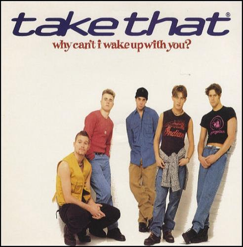 """Take That Why Can't I Wake Up With You 7"""" vinyl single (7 inch record) UK TAK07WH27085"""