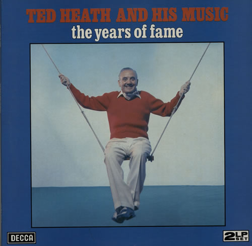 Ted Heath The Years Of Fame 2-LP vinyl record set (Double Album) UK HE32LTH567554
