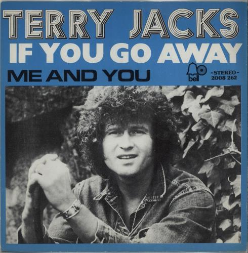 "Terry Jacks If You Go Away 7"" vinyl single (7 inch record) Belgian TJ-07IF656820"