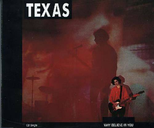 "Texas Why Believe In You CD single (CD5 / 5"") UK TEXC5WH31514"
