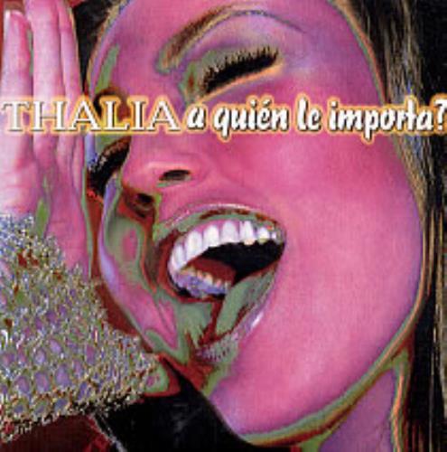 """Thalia A Quien Le Importa? CD single (CD5 / 5"""") Mexican T-IC5AQ238027"""