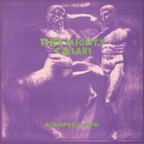 Thee Mighty Caesars Acropolis Now -Autographed vinyl LP album (LP record) UK TXFLPAC746314