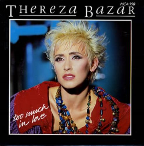 """Thereza Bazar Too Much In Love 7"""" vinyl single (7 inch record) UK TZB07TO182583"""
