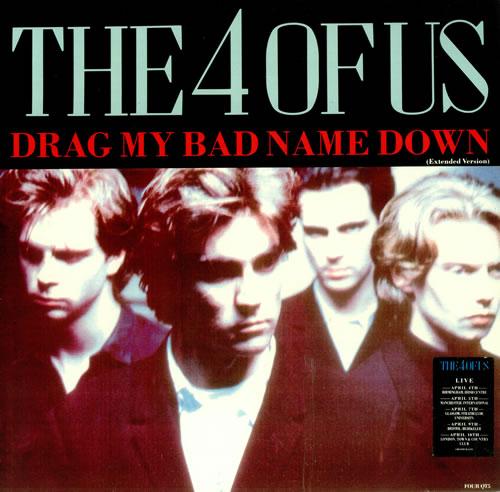 "The 4 Of Us Drag My Bad Name Down UK 12"" vinyl single (12 inch ..."