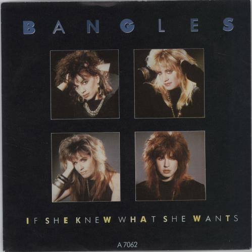 """The Bangles If She Knew What She Wants 7"""" vinyl single (7 inch record) UK BGL07IF677821"""