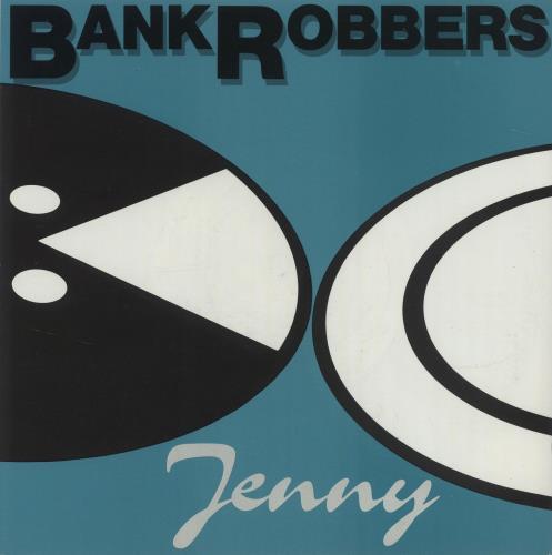 "The Bank Robbers Jenny 7"" vinyl single (7 inch record) UK UK407JE682118"