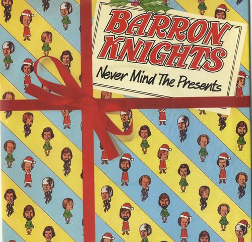 "The Barron Knights Never Mind The Presents 7"" vinyl single (7 inch record) UK KN807NE567673"