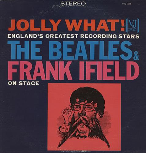 The Beatles Jolly What! The Beatles & Frank Ifield On Stage vinyl LP album (LP record) US BTLLPJO326897