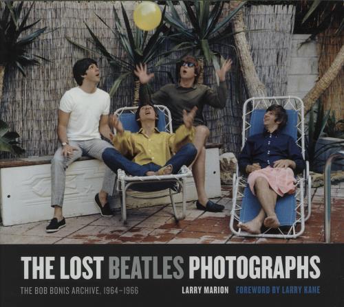 The Beatles The Lost Beatles Photographs: The Bob Bonis Archive 1964-1966 book US BTLBKTH664789