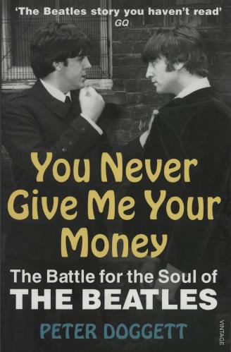 The Beatles You Never Give Me Your Money: The Battle For The Soul Of The Beatles book UK BTLBKYO668484