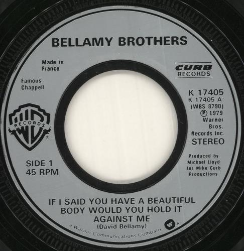 """The Bellamy Brothers If I Said You Have A Beautiful Body - Jukebox 7"""" vinyl single (7 inch record) UK BMR07IF720155"""
