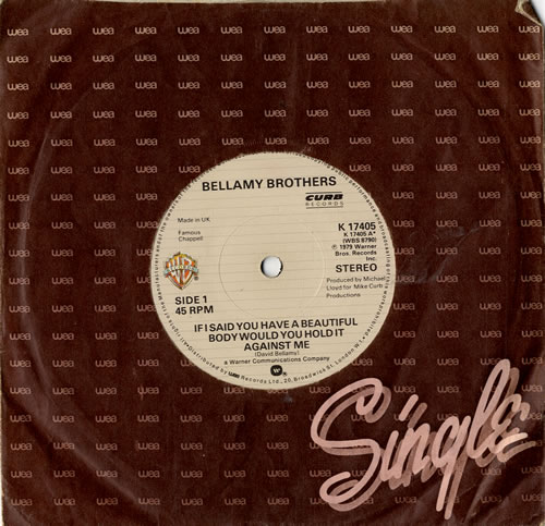 """The Bellamy Brothers If I Said You Have A Beautiful Body Would You Hold... 7"""" vinyl single (7 inch record) UK BMR07IF566646"""
