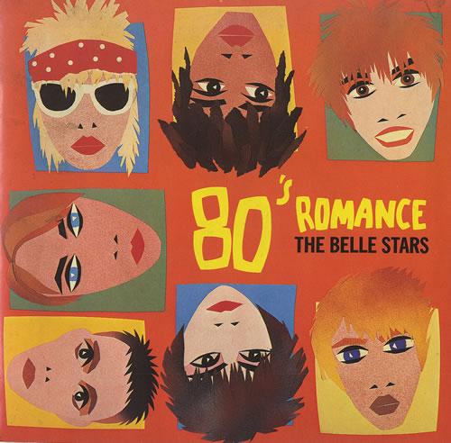 "The Belle Stars 80's Romance 7"" vinyl single (7 inch record) UK BST07SR461726"