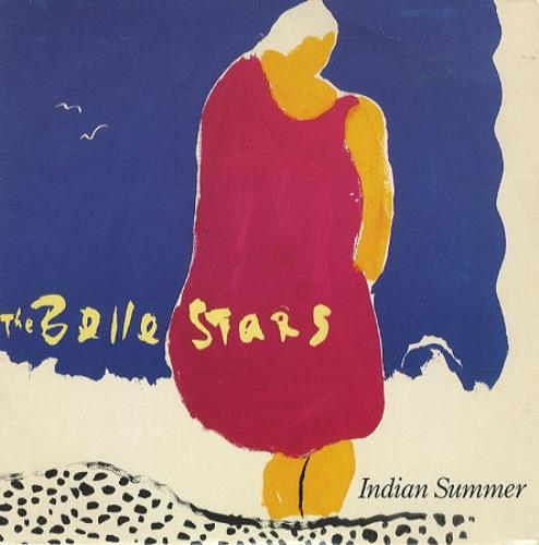 "The Belle Stars Indian Summer 7"" vinyl single (7 inch record) UK BST07IN237161"