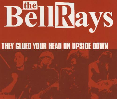 """The Bellrays They Glued Your Head On Upside Down CD single (CD5 / 5"""") UK TBYC5TH219090"""
