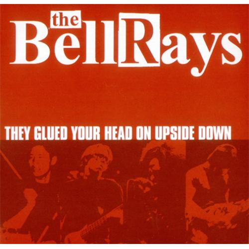 "The Bellrays They Glued Your Head On Upside Down 7"" vinyl single (7 inch record) UK TBY07TH419139"
