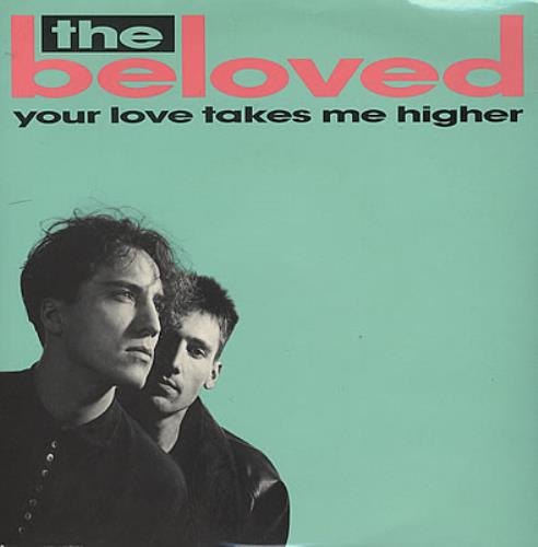 """The Beloved Your Love Takes Me Higher - 1st Issue 7"""" vinyl single (7 inch record) UK BEL07YO19806"""