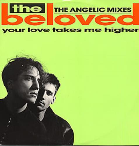 """The Beloved Your Love Takes Me Higher - Angelic Mixes 12"""" vinyl single (12 inch record / Maxi-single) UK BEL12YO33037"""