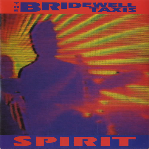 "The Bridewell Taxis Spirit 7"" vinyl single (7 inch record) UK BWX07SP507835"