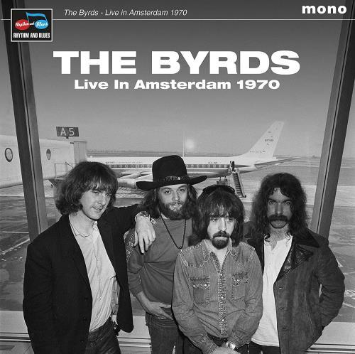 The Byrds Live In Amsterdam 1970 - Sealed vinyl LP album (LP record) UK BYRLPLI762721