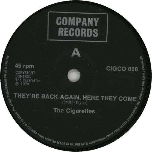 """The Cigarettes They're Back Again, Here They Come - 2nd Black labels 7"""" vinyl single (7 inch record) UK X1H07TH659622"""