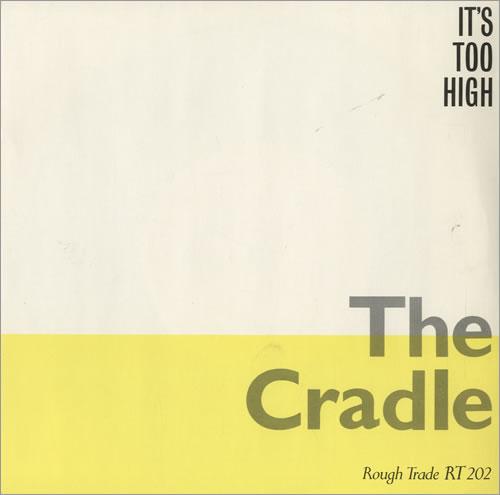 "The Cradle It's Too High 7"" vinyl single (7 inch record) UK TGX07IT507988"