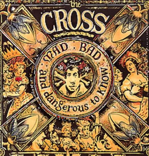 The Cross Mad Bad And Dangerous To Know vinyl LP album (LP record) UK CROLPMA75862