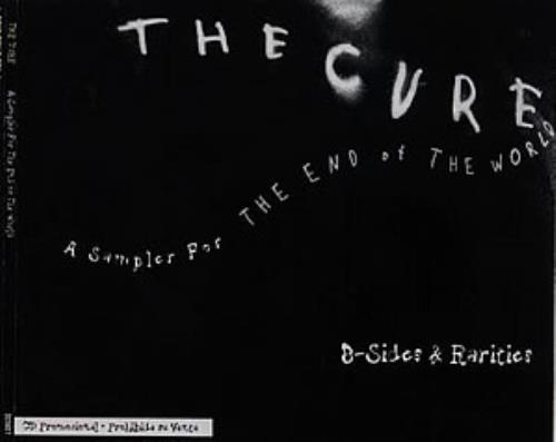 """The Cure A Sampler For The End Of The World - B-Sides & Rarities CD single (CD5 / 5"""") Mexican CURC5AS293160"""