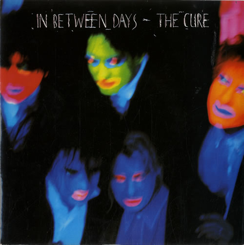 "The Cure In Between Days - 1st 7"" vinyl single (7 inch record) UK CUR07IN600576"