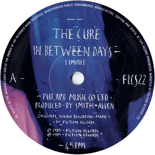 """The Cure In Between Days - 1st 7"""" vinyl single (7 inch record) UK CUR07IN600576"""