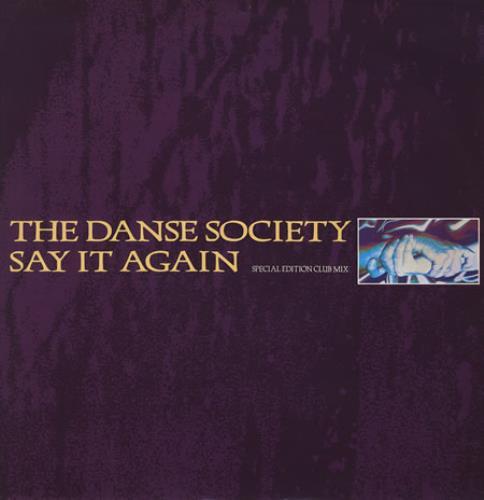 "The Danse Society Say It Again 12"" vinyl single (12 inch record / Maxi-single) UK DSE12SA164777"