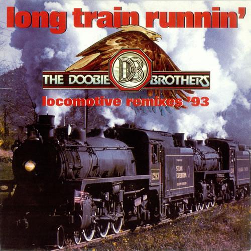 The Doobie Brothers Long Train Runnin Locomotive
