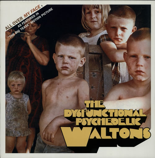 """The Dysfunctional Psychedelic Waltons All Over My Face 12"""" vinyl single (12 inch record / Maxi-single) UK TPY12AL606930"""