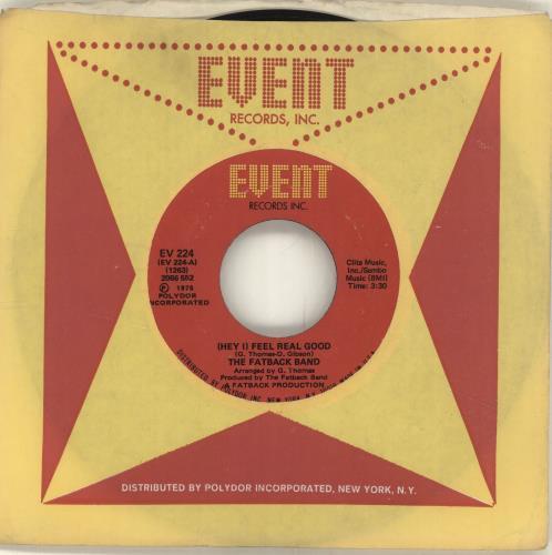 "The Fatback Band (Hey I) Feel Real Good 7"" vinyl single (7 inch record) US FTK07HE695720"