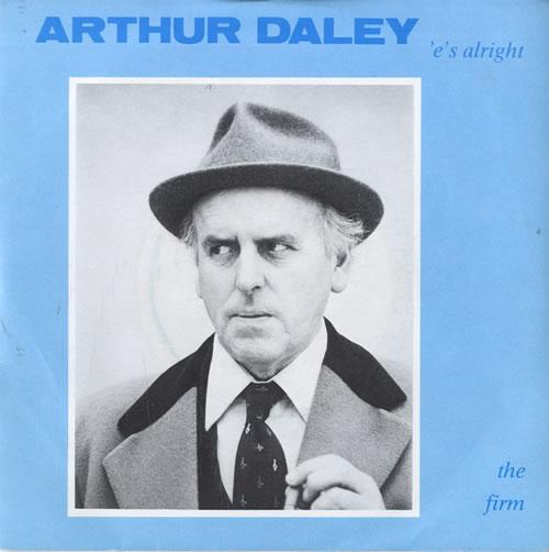 "The Firm (Pop) Arthur Daley ('e's Alright) 7"" vinyl single (7 inch record) UK UP607AR559622"