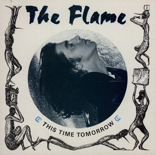 """The Flame This Time Tomorrow 7"""" vinyl single (7 inch record) UK UUK07TH582828"""