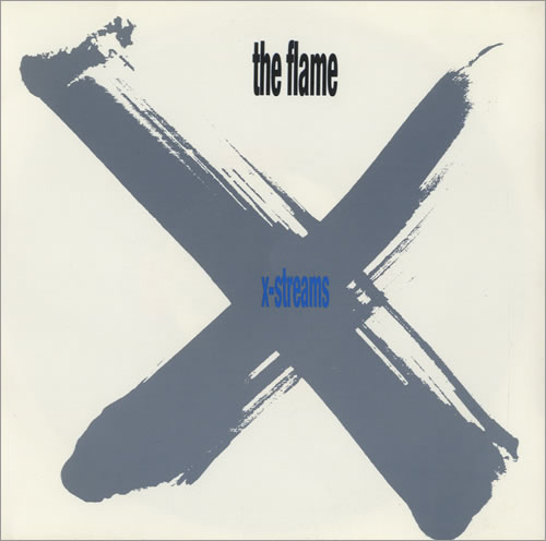 "The Flame X-Streams 7"" vinyl single (7 inch record) UK UUK07XS515316"
