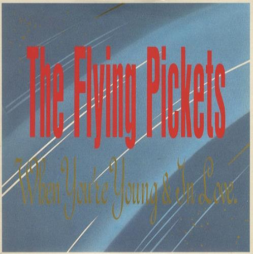 """The Flying Pickets When You're Young & In Love 7"""" vinyl single (7 inch record) UK FLY07WH304683"""