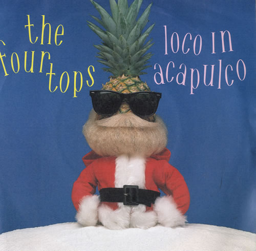 """The Four Tops Loco In Acapulco 7"""" vinyl single (7 inch record) UK FTP07LO565556"""