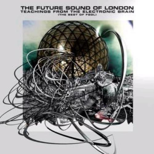 The Future Sound Of London Teachings From The Electronic Brain - The Best Of FSOL CD album (CDLP) UK FSOCDTE371640
